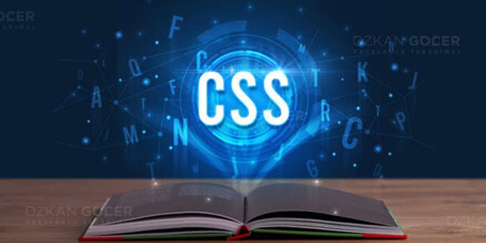 CSS Nedir? Nasıl Kullanılır? Ne İşe Yarar? | Özkan GÖÇER
